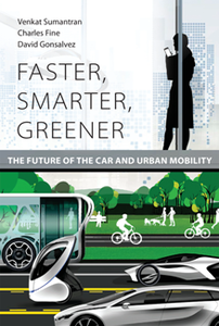 Faster, Smarter, Greener : The Future of the Car and Urban Mobility
