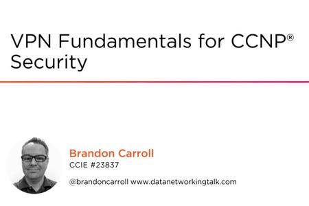 VPN Fundamentals for CCNP® Security
