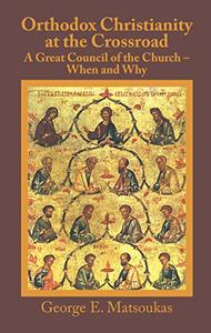 Orthodox Christianity At The Crossroad: A Great Council Of The Church ? When And Why