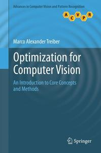 Optimization for Computer Vision: An Introduction to Core Concepts and Methods (Repost)