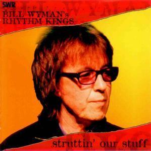 Bill Wyman's Rhythm Kings - Struttin' Our Stuff (Live) (2004) {SACD, Audio CD Layer}