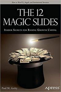 The 12 Magic Slides: Insider Secrets for Raising Growth Capital (Repost)