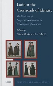Latin at the Crossroads of Identity: The Evolution of Linguistic Nationalism in the Kingdom of Hungary (repost)