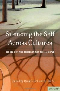 Silencing the Self Across Cultures: Depression and Gender in the Social World (repost)