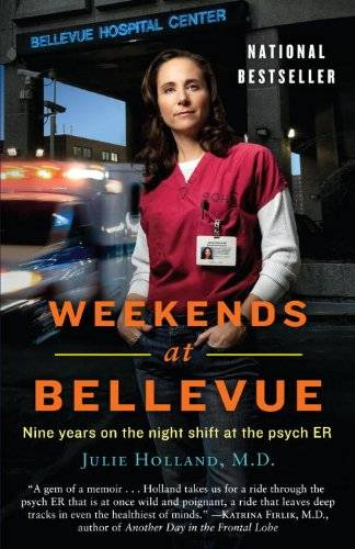 Weekends at Bellevue: Nine Years on the Night Shift at the Psych ER [Repost]