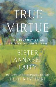 True Virtue: The Autobiography of a Western Buddhist Nun