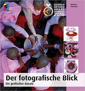 Der fotografische Blick: Ein grafischer Ansatz (mitp Fotografie) (Repost)