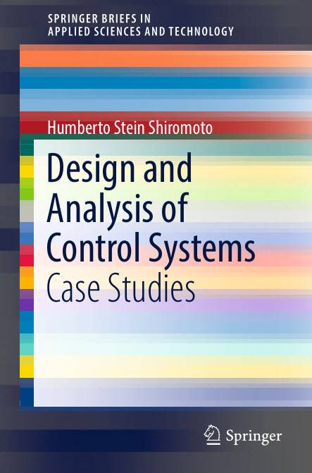 Design and Analysis of Control Systems: Case Studies