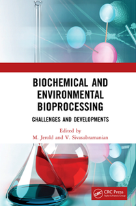 Biochemical and Environmental Bioprocessing : Challenges and Developments