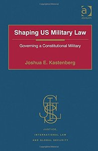 Shaping US Military Law Governing a Constitutional Military