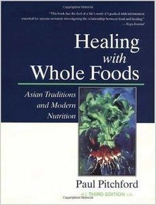 Paul Pitchford - Healing With Whole Foods: Asian Traditions and Modern Nutrition (3rd Edition) [Repost]