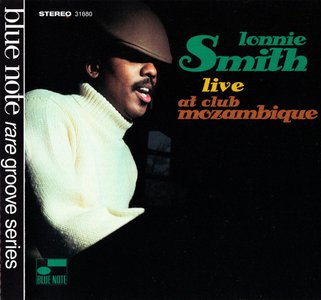 Lonnie Smith - Live At Club Mozambique (1970) {Blue Note Rare Groove Series 31880 rel 1995}