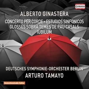DSO Berlin, Arturo Tamayo - Alberto Ginastera: Concerto per corde; Estudios sinfonicos; Glosses; Iubilum (2016) [Re-Up]