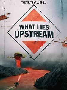 What Lies Upstream (2017)