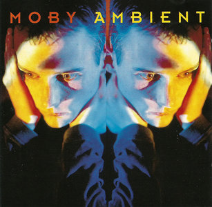 Moby - Ambient (1993) [Re-Up]