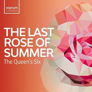 The Queen's Six - The Last Rose of Summer: Folk songs of the British Isles (2019)