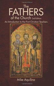 The Fathers of the church : an introduction to the first Christian teachers