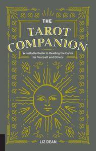 The Tarot Companion: A Portable Guide to Reading the Cards for Yourself and Others