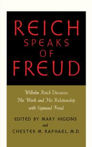 Reich Speaks of Freud