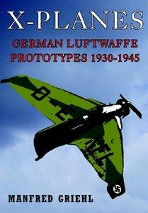 X-Planes: German Luftwaffe Prototypes 1930-1945 (repost)