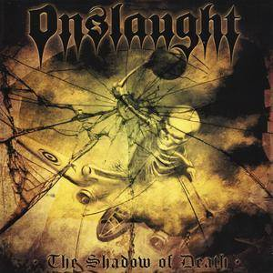 Onslaught - The Shadow Of Death (2008) [Compilation]