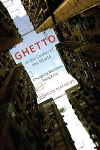 Ghetto at the Center of the World Chungking Mansions, Hong Kong