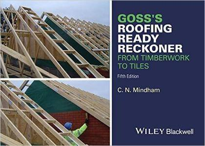 Goss's Roofing Ready Reckoner: From Timberwork to Tiles, 5th Edition