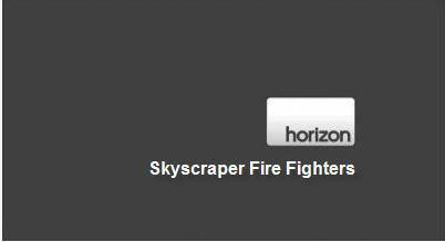 BBC Horizon – Skyscraper Fire Fighters