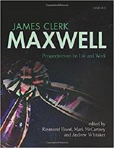 James Clerk Maxwell: Perspectives on his Life and Work [Repost]