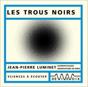 """Jean-Pierre Luminet, """"Les trous noirs"""""""