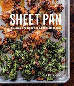 Sheet Pan Cookbook: Delicious Recipes for Hands-Off Meals