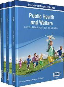 Public Health and Welfare : Concepts, Methodologies, Tools, and Applications