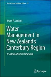 Water Management in New Zealand`s Canterbury Region: A Sustainability Framework