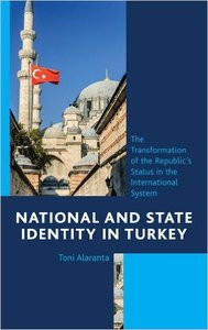 National and State Identity in Turkey: The Transformation of the Republic's Status in the International System