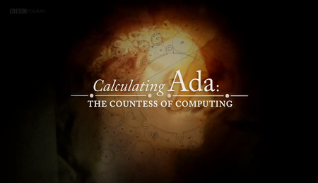 BBC - Calculating Ada: The Countess of Computing (2015) [Repost]