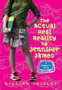 The Actual Real Reality of Jennifer James: A Reality TV Novel