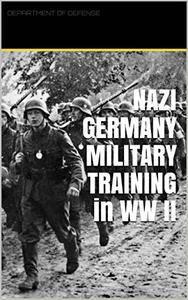 Nazi Germany Military Training in WW II