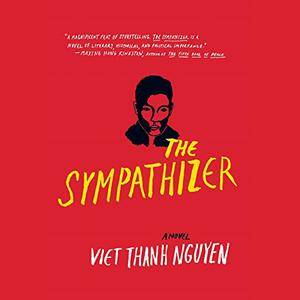 The Sympathizer: A Novel [Audiobook]