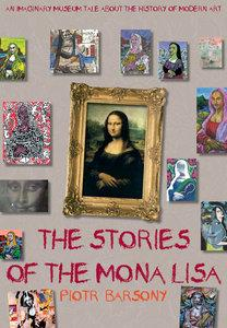 The Stories of the Mona Lisa: An Imaginary Museum Tale about the History of Modern Art (repost)
