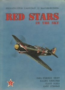 Red stars in the sky: Soviet Air Force in World War Two (Neuvostoliiton ilmavoimat II maailmansodassa). Part 1 (Repost)