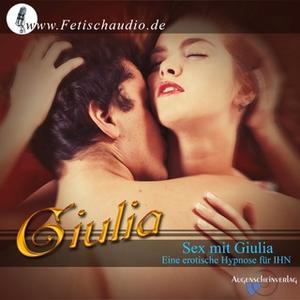 «Sex mit Giulia: Eine erotische Hypnose für ihn» by Giulia