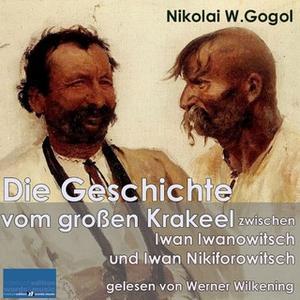 «Die Geschichte vom großen Krakeel zwischen Iwan Iwanowitsch und Iwan Nikiforowitsch» by Nikolai W. Gogol