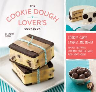 The Cookie Dough Lover's Cookbook: Cookies, Cakes, Candies, and More (repost)