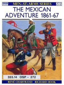 The Mexican Adventure 1861-67 (Men-at-Arms Series 272)