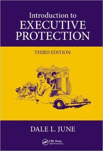 Introduction to Executive Protection, Third Edition