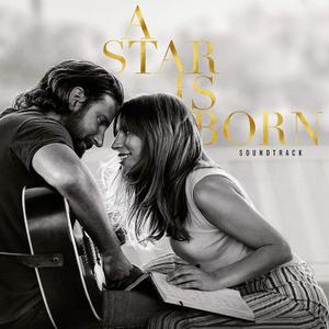 Lady Gaga & Bradley Cooper - A Star Is Born (Original Motion Picture Soundtrack) (2018)