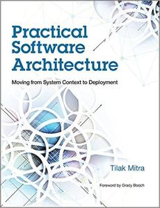 Practical Software Architecture: Moving from System Context to Deployment (Repost)