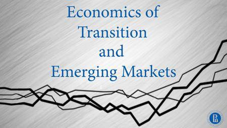 Coursera - Economics of Transition and Emerging Markets (2016)