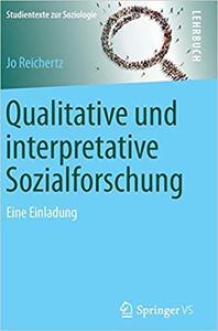 Qualitative und interpretative Sozialforschung: Eine Einladung