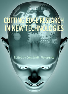 """""""Cutting Edge Research in New Technologies"""" ed. by Constantin Volosencu"""